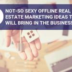 Offline Real Estate Marketing