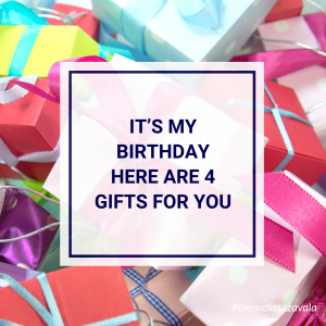 It's My Birthday, Here Are 4 Gifts for You
