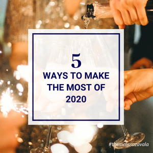 5 Ways to Make the Most of 2020