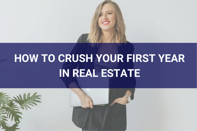 How to Crush Your First Year in Real Estate